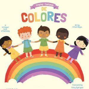Cantando De Colores: A Bilingual Book of Harmony